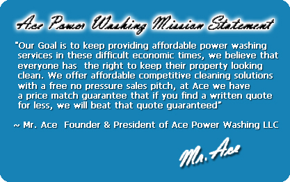 Ace Power Washing Mission Statement